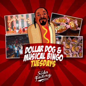 Dollar Dog & Musical Bingo Tuesdays - The Soda Factory